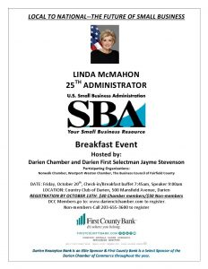 Sold Out. Wait list only-203-655-3600.          Breakfast Event: Linda McMahon-25TH Small Business Administrator of the United States Speaker Event-Local to National--The Future of Small Business. Please note: walk-ins cannot be accommodated. @ Country Club of Darien